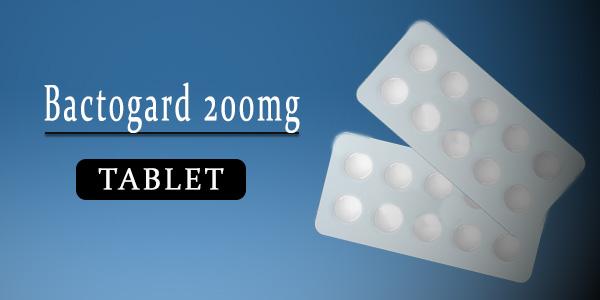Bactogard 200mg Tablet