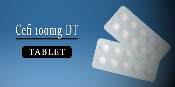 Cefi 100mg Tablet DT