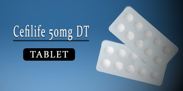 Cefilife 50mg Tablet DT