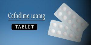 Cefodime 100mg Tablet