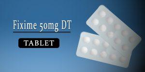Fixime 50mg Tablet DT