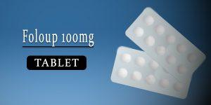 Foloup 100mg Tablet