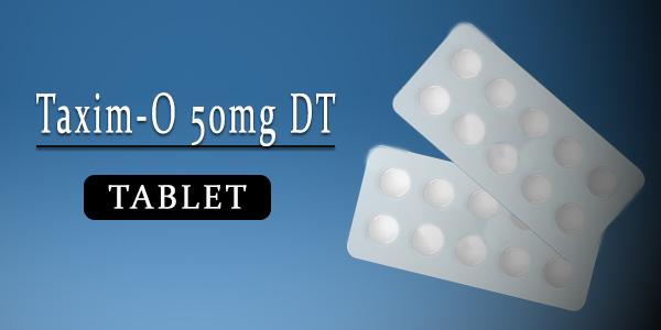Taxim-O 50mg Tablet DT