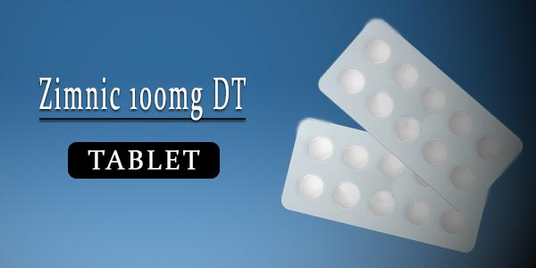 Zimnic 100mg Tablet DT