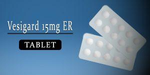 Vesigard 15mg Tablet ER